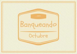Octubre-en-Banqueando